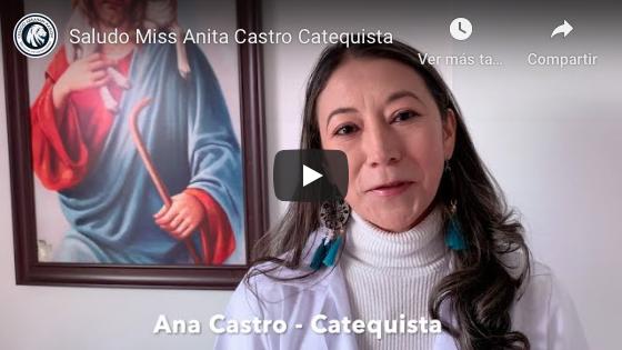 Saludo Miss Anita Castro Catequista