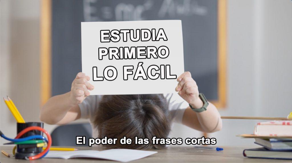 """""""ESTUDIA PRIMERO LO FÁCIL"""". En nuestro canal de Youtube: EL PODER DE LAS FRASES CORTAS:"""